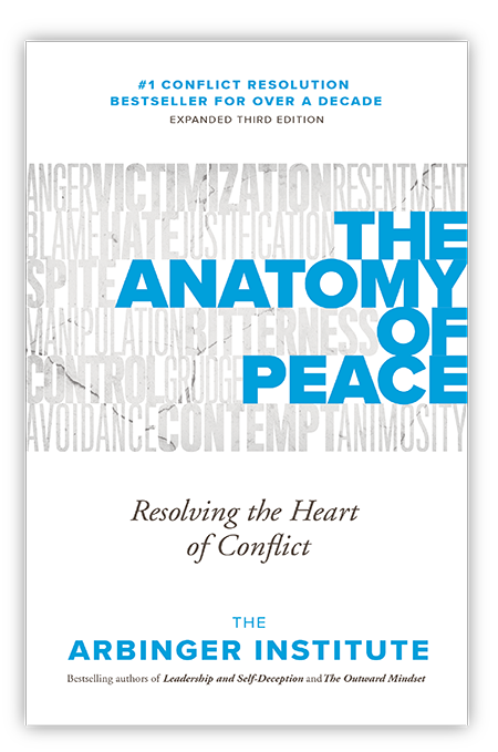 Arbinger's bestselling book, The Anatomy of Peace